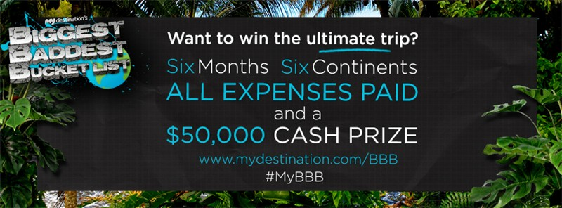 My Destination The Biggest Baddest Bucket List MyBBB social media campaign want to win image