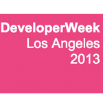 DeveloperWeek Los Angeles 2013