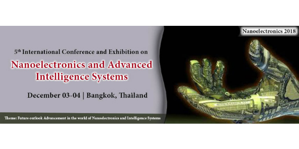 5th International Conference and Exhibition on Nanoelectronics and Advanced Intelligence Systems 2018 banner 600x300