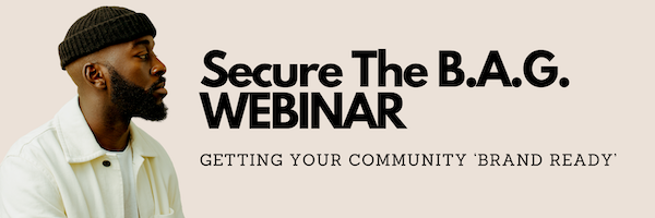 Secure The B.A.G. Webinar: Getting your community 'brand ready' image 600x200
